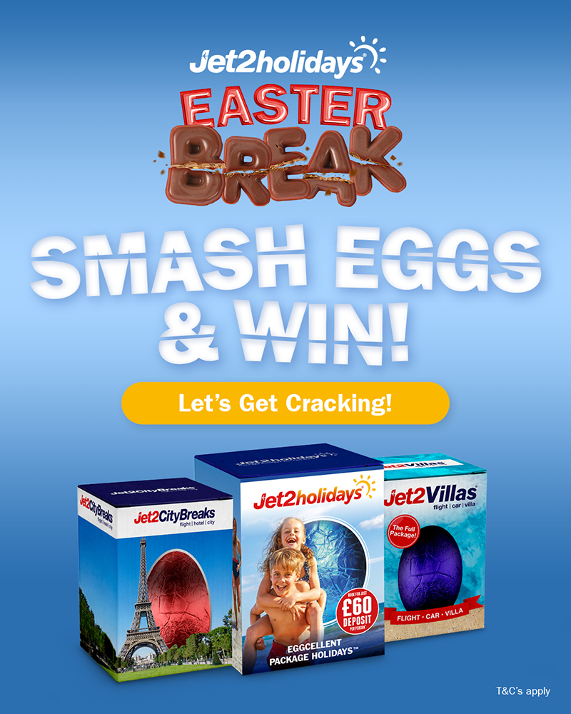 Break an egg and get a well-deserved break with Jet2holidays' Easter competition